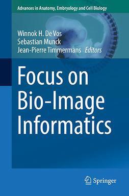 Munck, Sebastian - Focus on Bio-Image Informatics, ebook