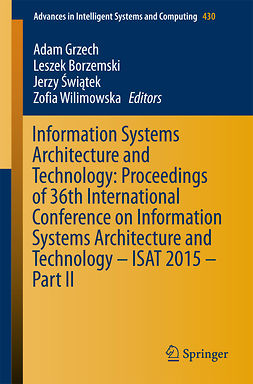 Borzemski, Leszek - Information Systems Architecture and Technology: Proceedings of 36th International Conference on Information Systems Architecture and Technology – ISAT 2015 – Part II, ebook