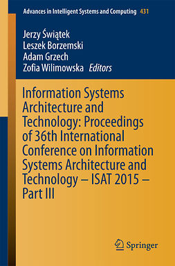 Borzemski, Leszek - Information Systems Architecture and Technology: Proceedings of 36th International Conference on Information Systems Architecture and Technology – ISAT 2015 – Part III, ebook
