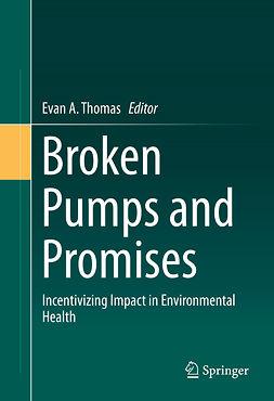 Thomas, Evan A. - Broken Pumps and Promises, e-bok