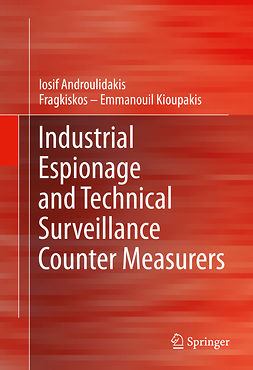 Androulidakis, Iosif - Industrial Espionage and Technical Surveillance Counter Measurers, ebook