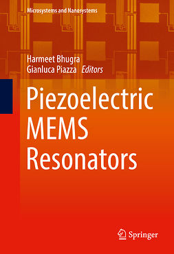 Bhugra, Harmeet - Piezoelectric MEMS Resonators, ebook