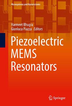 Bhugra, Harmeet - Piezoelectric MEMS Resonators, ebook