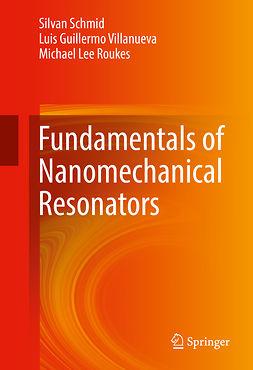 Roukes, Michael Lee - Fundamentals of Nanomechanical Resonators, ebook