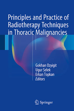 Ozyigit, Gokhan - Principles and Practice of Radiotherapy Techniques in Thoracic Malignancies, e-bok