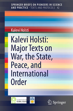 Holsti, Kalevi - Kalevi Holsti: Major Texts on War, the State, Peace, and International Order, ebook