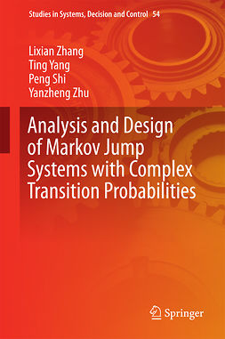 Shi, Peng - Analysis and Design of Markov Jump Systems with Complex Transition Probabilities, e-bok