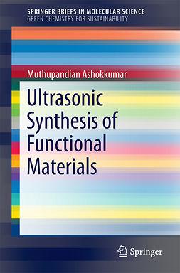 Ashokkumar, Muthupandian - Ultrasonic Synthesis of Functional Materials, e-kirja