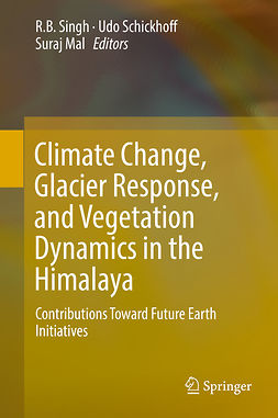 Mal, Suraj - Climate Change, Glacier Response, and Vegetation Dynamics in the Himalaya, ebook