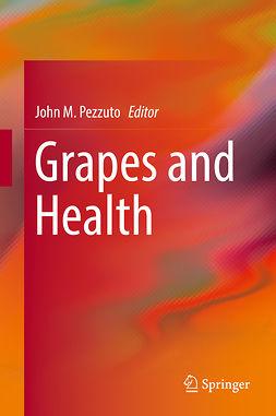 Pezzuto, John M. - Grapes and Health, ebook