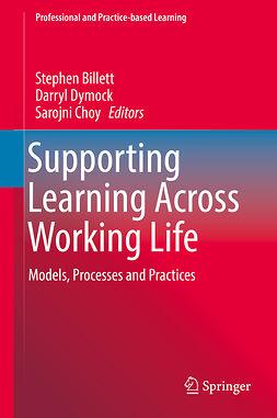 Billett, Stephen - Supporting Learning Across Working Life, ebook