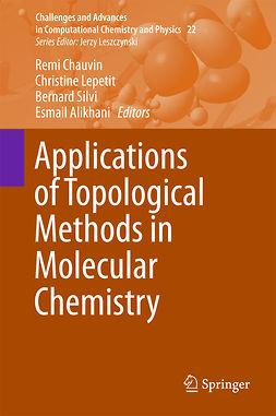 Alikhani, Esmail - Applications of Topological Methods in Molecular Chemistry, ebook