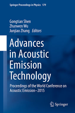 Shen, Gongtian - Advances in Acoustic Emission Technology, e-kirja