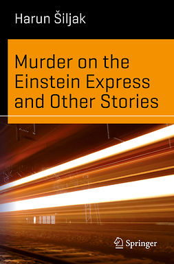 Šiljak, Harun - Murder on the Einstein Express and Other Stories, ebook
