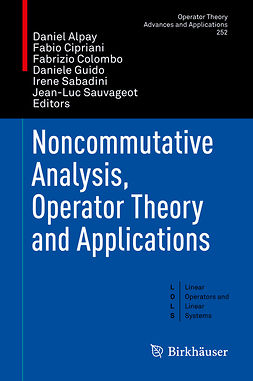 Alpay, Daniel - Noncommutative Analysis, Operator Theory and Applications, e-bok