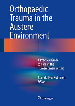 Robinson, Juan de Dios - Orthopaedic Trauma in the Austere Environment, e-bok