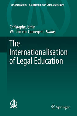 Caenegem, William van - The Internationalisation of Legal Education, ebook