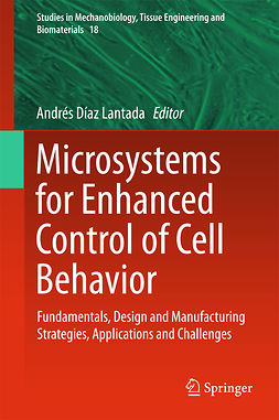 Lantada, Andrés Díaz - Microsystems for Enhanced Control of Cell Behavior, ebook