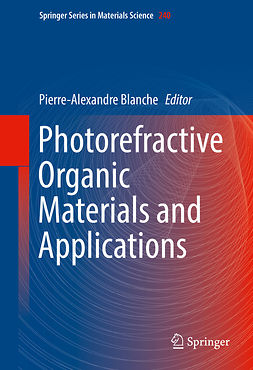 Blanche, Pierre-Alexandre - Photorefractive Organic Materials and Applications, e-bok