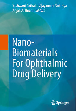 Hirani, Anjali A. - Nano-Biomaterials For Ophthalmic Drug Delivery, ebook