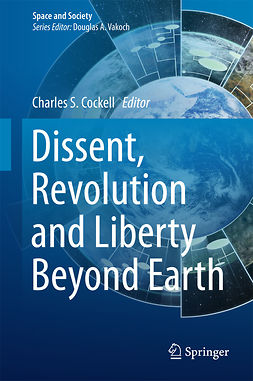Cockell, Charles S. - Dissent, Revolution and Liberty Beyond Earth, ebook