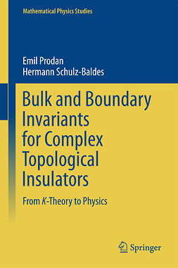 Prodan, Emil - Bulk and Boundary Invariants for Complex Topological Insulators, ebook