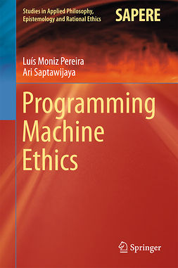 Pereira, Luís Moniz - Programming Machine Ethics, e-bok