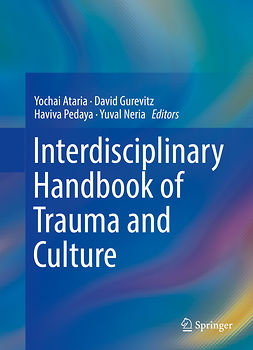 Ataria, Yochai - Interdisciplinary Handbook of Trauma and Culture, ebook
