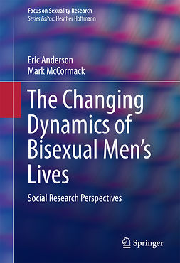 Anderson, Eric - The Changing Dynamics of Bisexual Men's Lives, ebook