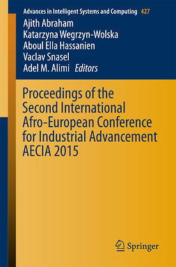 Abraham, Ajith - Proceedings of the Second International Afro-European Conference for Industrial Advancement AECIA 2015, ebook