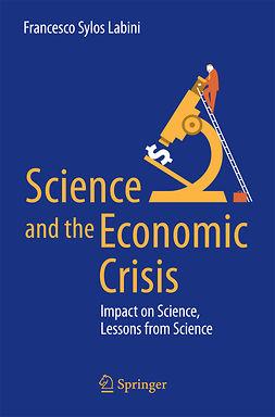 Labini, Francesco Sylos - Science and the Economic Crisis, ebook