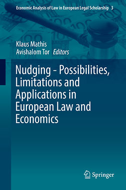 Mathis, Klaus - Nudging - Possibilities, Limitations and Applications in European Law and Economics, ebook