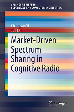 Cai, Jun - Market-Driven Spectrum Sharing in Cognitive Radio, ebook