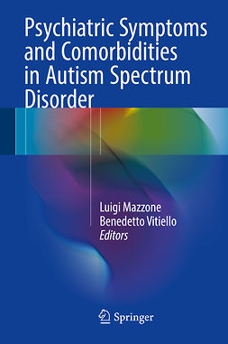 Mazzone, Luigi - Psychiatric Symptoms and Comorbidities in Autism Spectrum Disorder, ebook