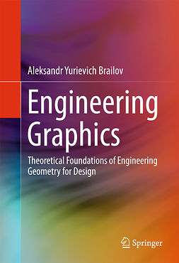 Brailov, Aleksandr Yurievich - Engineering Graphics, e-kirja