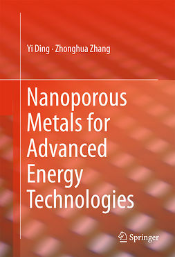 Ding, Yi - Nanoporous Metals for Advanced Energy Technologies, ebook