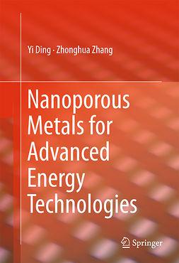Ding, Yi - Nanoporous Metals for Advanced Energy Technologies, ebook
