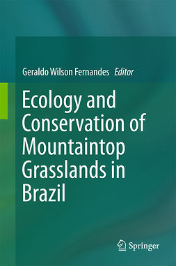 Fernandes, Geraldo Wilson - Ecology and Conservation of Mountaintop grasslands in Brazil, e-bok
