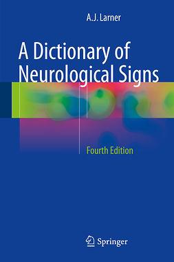 Larner, A.J. - A Dictionary of Neurological Signs, e-bok