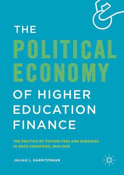 Garritzmann, Julian L. - The Political Economy of Higher Education Finance, ebook