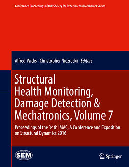 Niezrecki, Christopher - Structural Health Monitoring, Damage Detection & Mechatronics, Volume 7, ebook