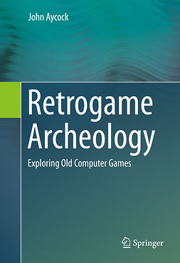 Aycock, John - Retrogame Archeology, ebook