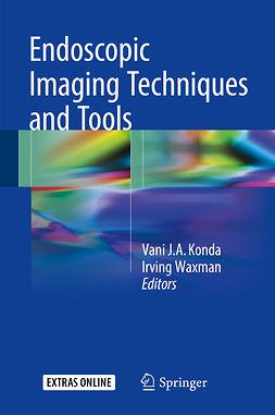 Konda, Vani J.A. - Endoscopic Imaging Techniques and Tools, ebook