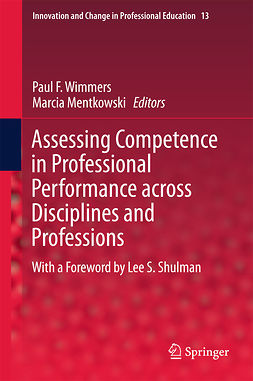 Mentkowski, Marcia - Assessing Competence in Professional Performance across Disciplines and Professions, e-bok