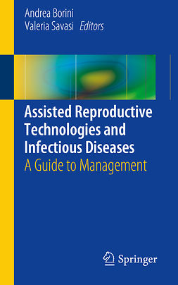 Borini, Andrea - Assisted Reproductive Technologies and Infectious Diseases, e-bok