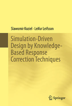 Koziel, Slawomir - Simulation-Driven Design by Knowledge-Based Response Correction Techniques, ebook
