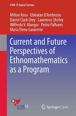 Alangui, Wilfredo V. - Current and Future Perspectives of Ethnomathematics as a Program, e-kirja