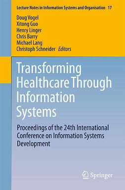 Barry, Chris - Transforming Healthcare Through Information Systems, e-bok