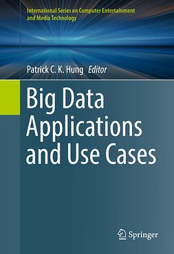 Hung, Patrick C. K. - Big Data Applications and Use Cases, ebook