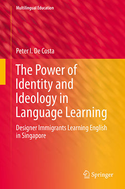 Costa, Peter I. De - The Power of Identity and Ideology in Language Learning, e-bok